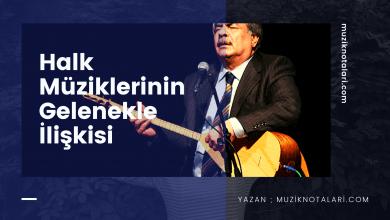 Halk Müziklerinin Gelenekle İlişkisi