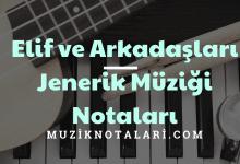 Elif ve Arkadaşları Jenerik Müziği Notaları